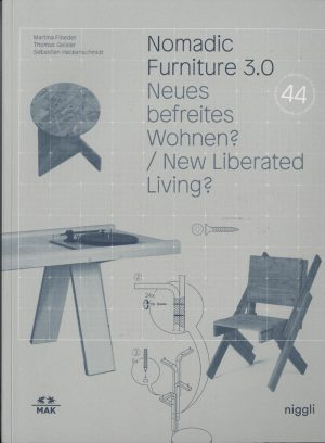 New Nomadic Furniture 3.0. Neues befreites Wohnen? / New liberated Living?